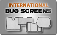 International Bug Screens