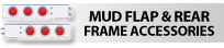 Mud Flaps & Rear Frame Accessories